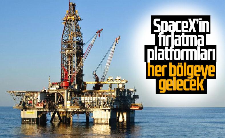 SpaceX, yüzen fırlatma platformlarını dünyanın birçok bölgesine inşa edecek